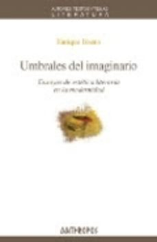 Portada de Umbrales Del Imaginario: Ensayos De Estetica Literaria En La Mode Rnidad