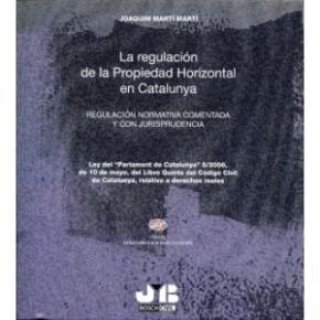 Portada de Regulacion De La Propiedad Horizontal En Catalunya: Regulacion  N Ormativa Comentada Y Con Jurisprudencia, Incluye Cd-r