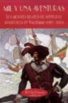 Portada de Mil Y Una Aventuras: Los Mejores Relatos De Aventuras Aparecidos En Valdemar (1987-2003)