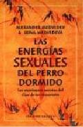 Portada de Las Energias Sexuales Del Perro Dormido: Las Enseñanzas Secretas Del Clan De Los Inmortales