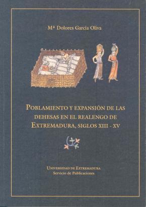 Portada de Poblamiento Y Expansion De Las Dehesas En El Realengo De Extremad Ura, Siglos Xiii-xv