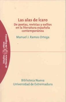 Portada de Las Alas De Icaro: De Poetas, Revistas Y Exilios En La Literatura Española Contemporanea