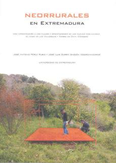Portada de Neorrurales En Extremadura: Una Aproximacion A Los Flujos Y Orien Taciones De Los Nuevos Pobladores