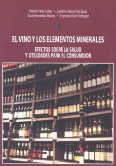 Portada de El Vino Y Los Elementos Minerales: Efectos Sobre La Salud Y Utili Dades Para El Consumidor
