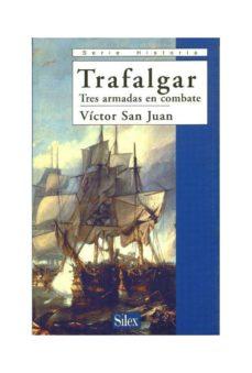Portada de Trafalgar: Tres Armas En Combate