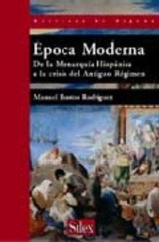 Portada de Epoca Moderna : De La Monarquia Hispanica A La Crisis Del Antiguo Regimen