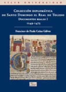 Portada de Coleccion Diplomatica De Santo Domingo El Real: Documentos Reales I