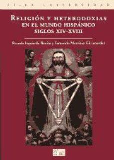 Portada de Religion Y Heterodoxias En El Mundo Hispanico: Siglos Xiv-xviii