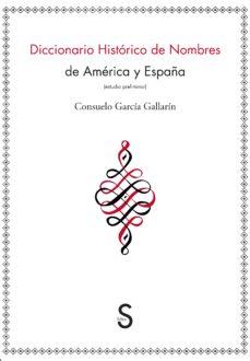 Portada de Diccionario Historico De Nombres De America Y España: Estudio Pre Liminar