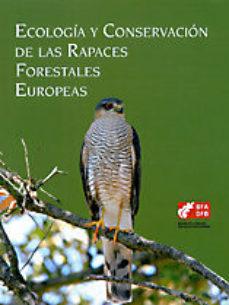 Portada de Ecologia Y Conservacion De Las Rapaces Forestales Europeas