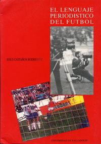 Portada de El Lenguaje Periodistico Del Futbol