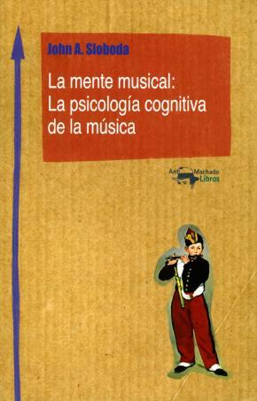 Portada de La Mente Musical: La Psicologia Cognitiva De La Musica