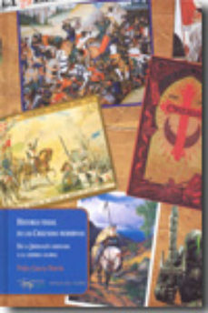 Portada de Historia Visual De Las Cruzadas Modernas: De La Jerusalen Liberad A A La Guerra Global