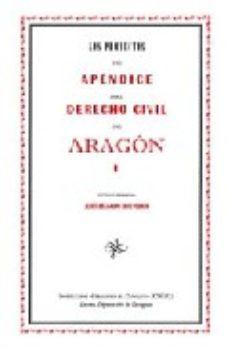 Portada de Los Proyectos De Apendice Del Derecho Civil De Aragon (2 Vol)