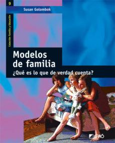 Portada de Modelos De Familia ¿que Es Lo Que De Verdad Cuenta?