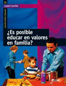 Portada de ¿Es Posible Educar En Valores En Familia ?