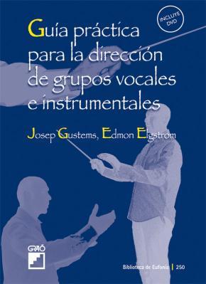 Portada de Guia Practica Para La Direccion De Grupos Vocales E Instrumentale S