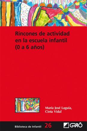 Portada de Rincones De Actividad En La Escuela Infantil (0 A 6 Años)