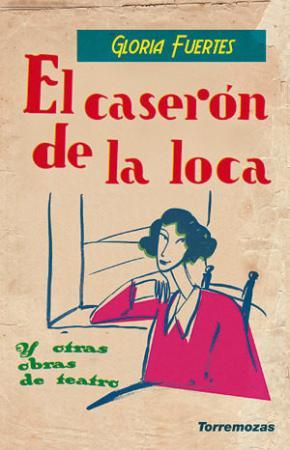 Portada de El Caseron De La Loca Y Otras Obras De Teatro