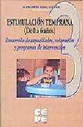Portada de Estimulacion Temprana 3 (de 0 A 6 Años) Desarrollo De Capacidades , Valoracion Y Programas De Intervencion
