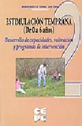 Portada de Estimulacion Temprana 2 (de 0 A 6 Años) Desarrollo De Capacidades , Valoracion Y Programas De Intervencion