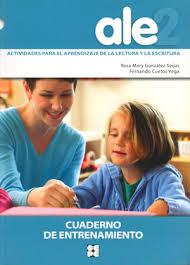 Portada de Ale-2: Actividades Para El Aprendizaje De La Lectura Y La Escritu Ra: Cuaderno De Entrenamiento