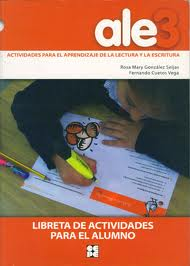Portada de Ale-3: Actividades Para El Aprendizaje De La Lectura Y La Escritu Ra: Libreta De Actividades Para El Alumno