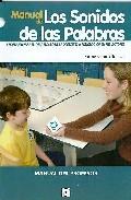 Portada de Manual De Los Sonidos De Las Palabras (libro Del Profesor) Progra Ma Para El Dearrollo De La Conciencia Fonologica En Prelectores