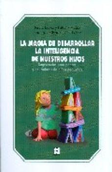 Portada de La Magia De Desarrollar La Inteligencia De Nuestros Hijos