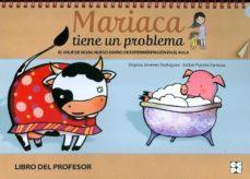 Portada de Mariaca Tiene Un Problema (libro Del Profesor) El Viaje De Silvia : Nuevo Diario De Experimentacion En El Aula