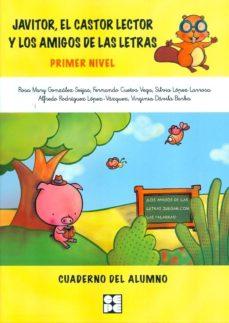 Portada de Javitor, El Castor Lector Y Los Amigos De Las Letras.primer Nivel Cuaderno Del Alumno