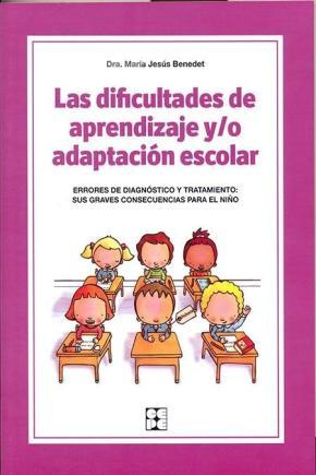 Portada de Las Dificultades De Aprendizaje Y/o Adaptacion Escolar: Errores D E Diagnostico Y Tratamiento