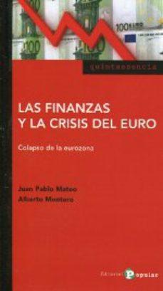 Portada de Las Finanzas Y La Crisis Del Euro: Colapso De La Eurozona