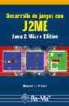 Portada de Desarrollo De Juegos Con J2me: Java 2 Micro Edition