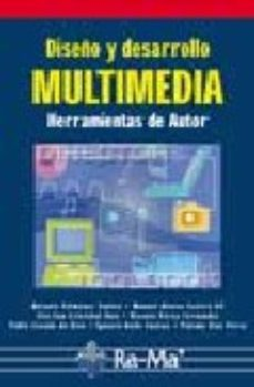 Portada de Diseño Y Desarrollo Multimedia: Herramientas De Autor