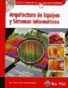 Portada de Arquitectura De Equipos Y Sistemas Informaticos (incluye Cd-rom)