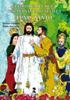 Portada de Lunes Santo; El Coloreable De La Semana Santa De Sevilla
