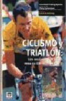 Portada de Ciclismo Y Triatlon: Los Mejores Consejos Para Su Entrenamiento (2ª Ed.)