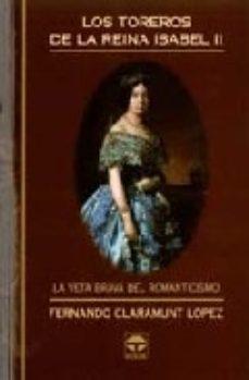 Portada de Los Toreros De La Reina Isabel Ii:la Breta Brava Del Romanticismo