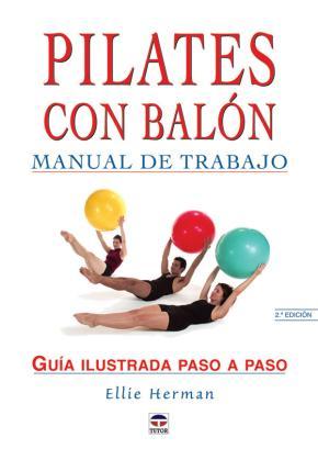 Portada de Pilates Con Balon: Manual De Trabajo: Guia Ilustrada Paso A Paso