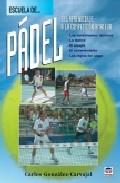 Portada de Escuela De Padel: Del Aprendizaje A La Competicion Amateur (6ª Ed .)