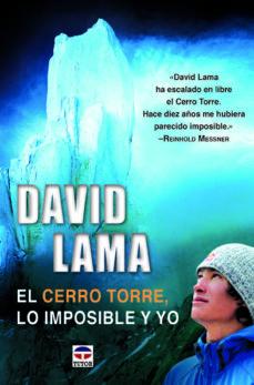 Portada de David Lama. El Cerro Torre, Lo Imposible Y Yo