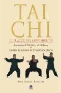 Portada de Tai Chi: El Placer Del Movimiento (iniciacion Al Tai Chi Y Al Chi Kung. Estudio De La Forma De 15 Ejercicios Basicos)