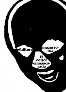 Portada de El Editor Enmascarado Editore Mozorrotua