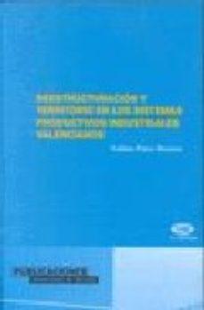 Portada de Reestructuracion Y Territorio En Los Sistemas Productivos Industr Iales Valencianos