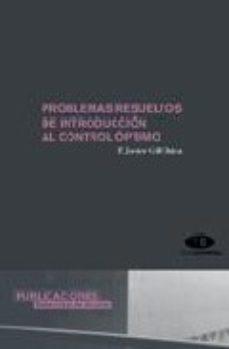 Portada de Problemas Resueltos De Introduccion Al Control Optimo