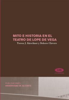 Portada de Mito E Historia En El Teatro De Lope De Vega