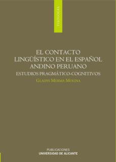 Portada de El Contacto Linguistico En El Español Andino Peruano: Estudio Pra Gmatico-cognitivos