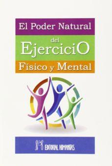 Portada de El Poder Natural Del Ejercicio Fisico Y Mental