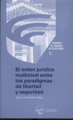 Portada de Orden Juridico Multinivel Entre Los Paradigmas De Libertad Y Segu Ridad
